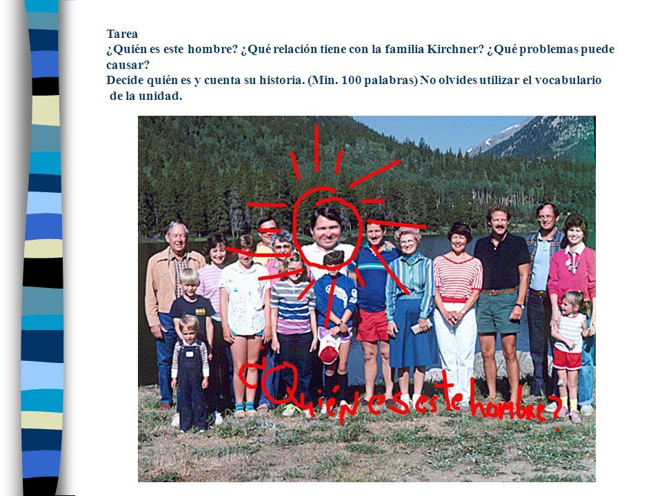 Tarea ¿Quién es este hombre ¿Qué relación tiene con la familia Kirchner ¿Qué problemas puede. causar