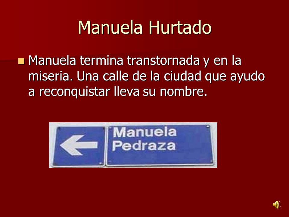 Manuela Hurtado Manuela termina transtornada y en la miseria.