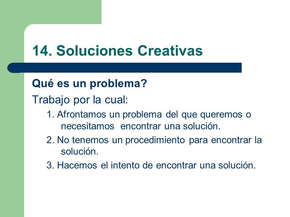 14. Soluciones Creativas Qué es un problema Trabajo por la cual: