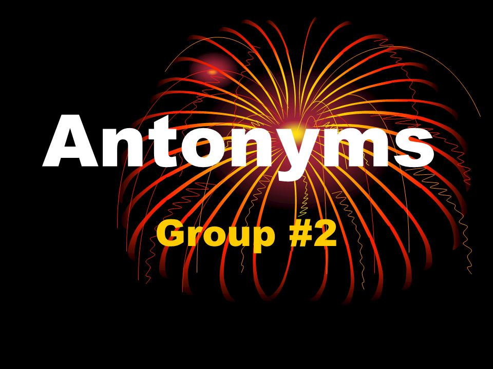 Antonyms Group #2