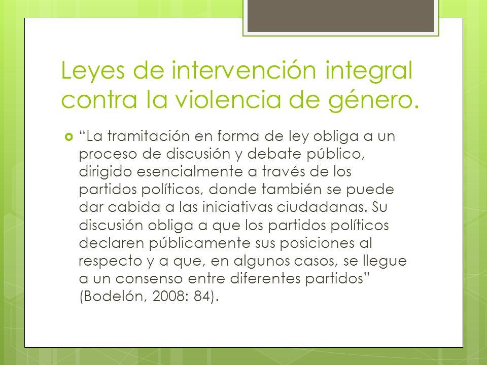 Leyes de intervención integral contra la violencia de género.