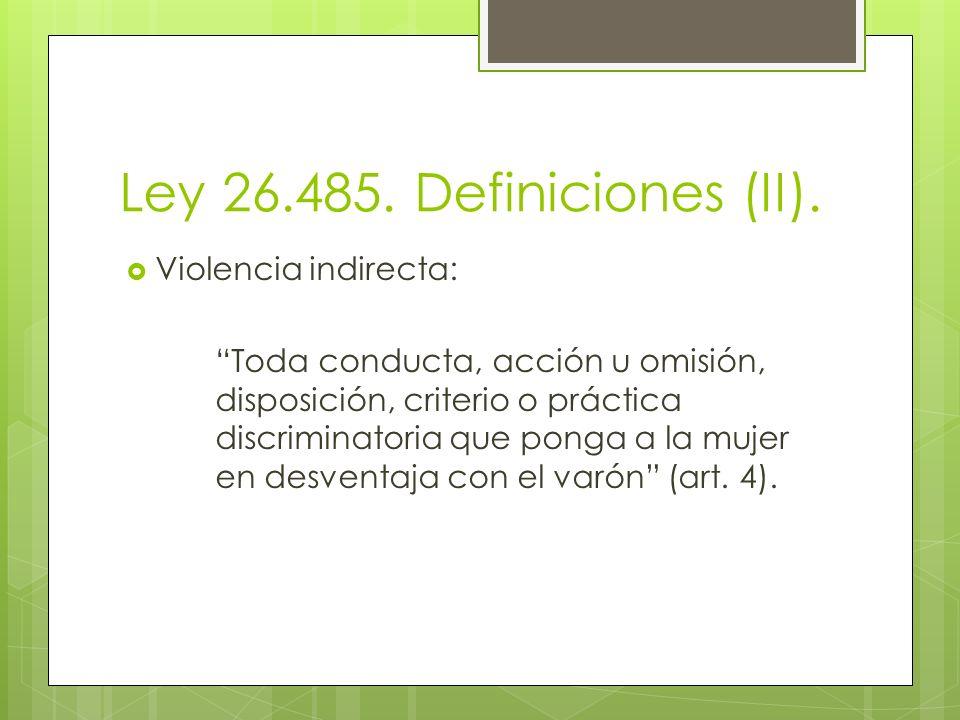 Ley 26.485. Definiciones (II). Violencia indirecta: