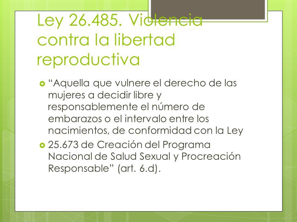 Ley 26.485. Violencia contra la libertad reproductiva