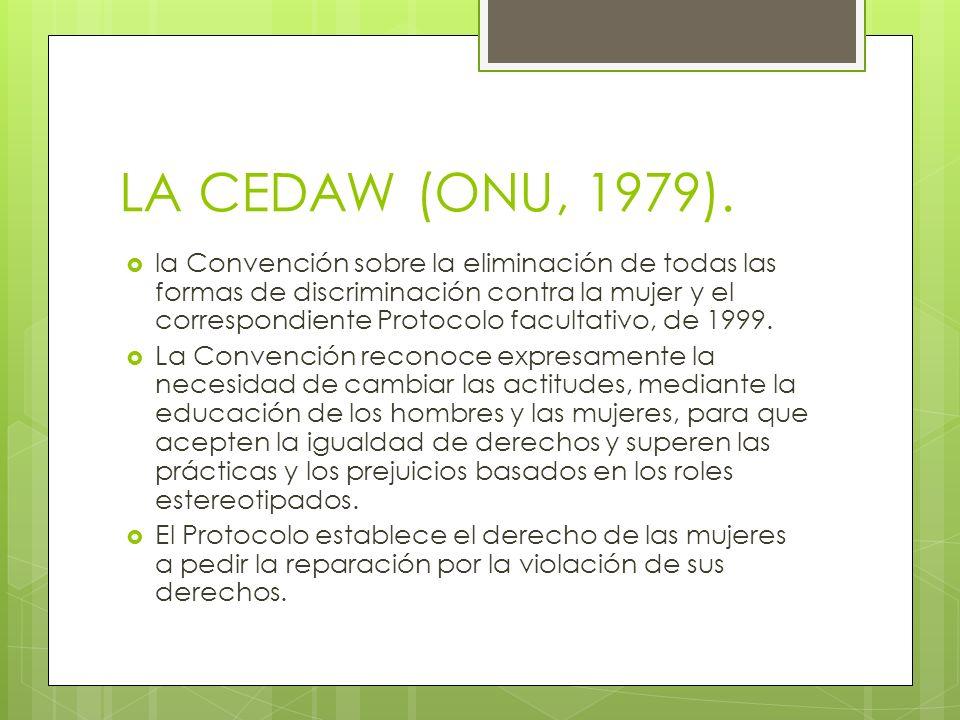 LA CEDAW (ONU, 1979).