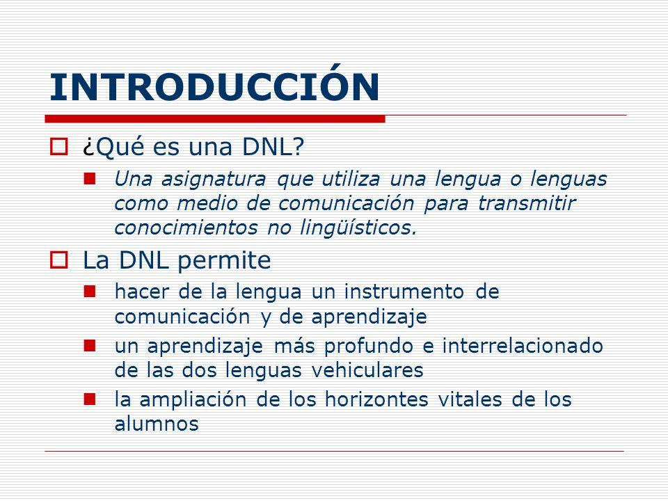 INTRODUCCIÓN ¿Qué es una DNL La DNL permite