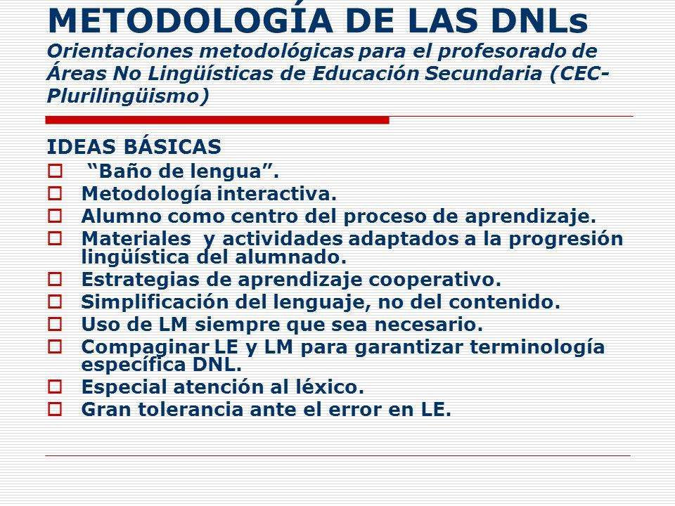METODOLOGÍA DE LAS DNLs Orientaciones metodológicas para el profesorado de Áreas No Lingüísticas de Educación Secundaria (CEC-Plurilingüismo)