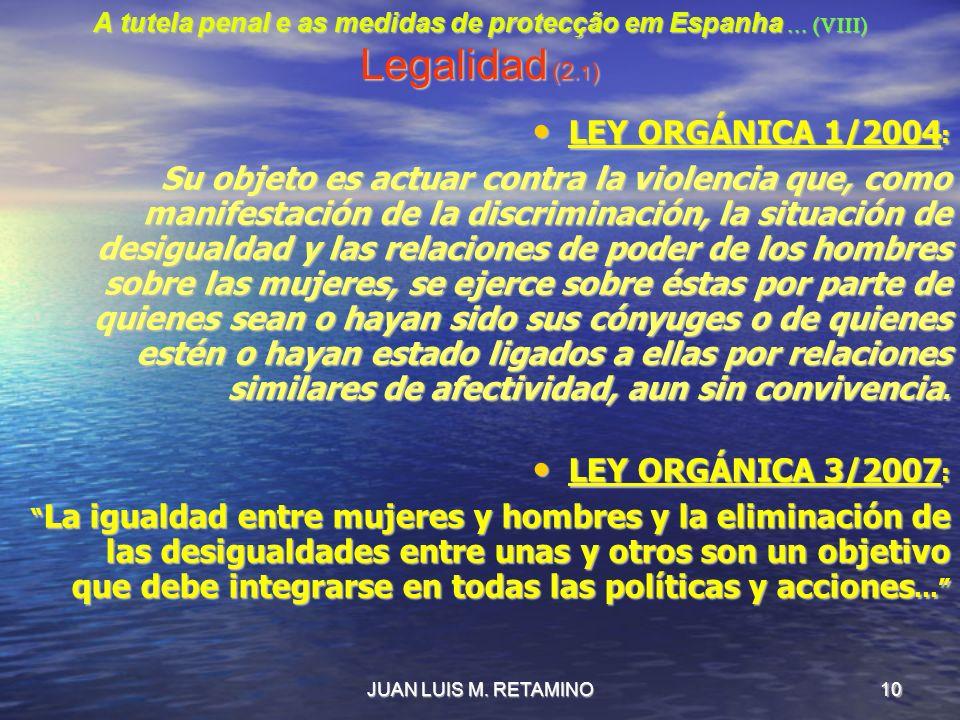 A tutela penal e as medidas de protecção em Espanha … (VIII) Legalidad (2.1)