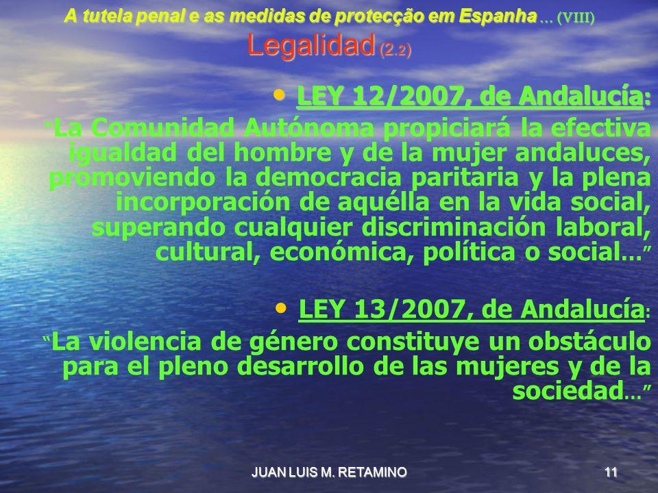 LEY 12/2007, de Andalucía: LEY 13/2007, de Andalucía: