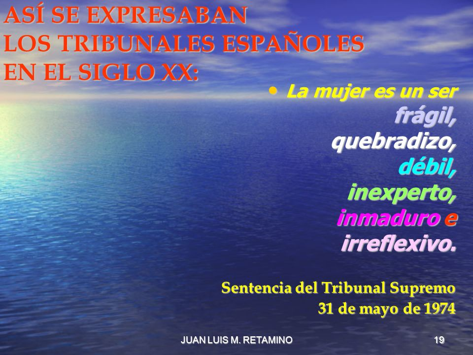ASÍ SE EXPRESABAN LOS TRIBUNALES ESPAÑOLES EN EL SIGLO XX: