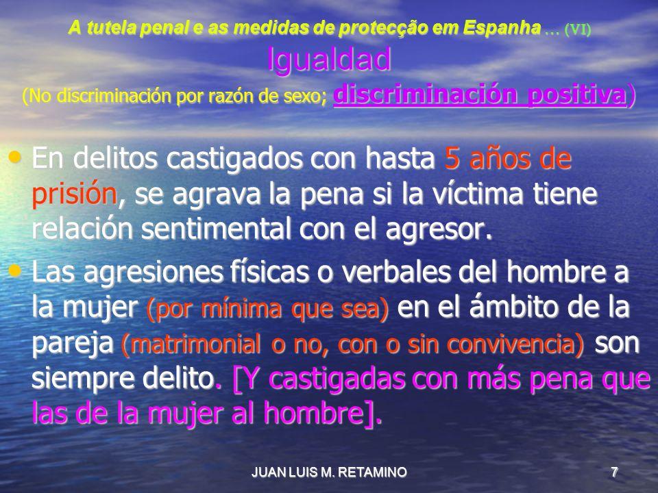 A tutela penal e as medidas de protecção em Espanha … (VI) Igualdad (No discriminación por razón de sexo; discriminación positiva)