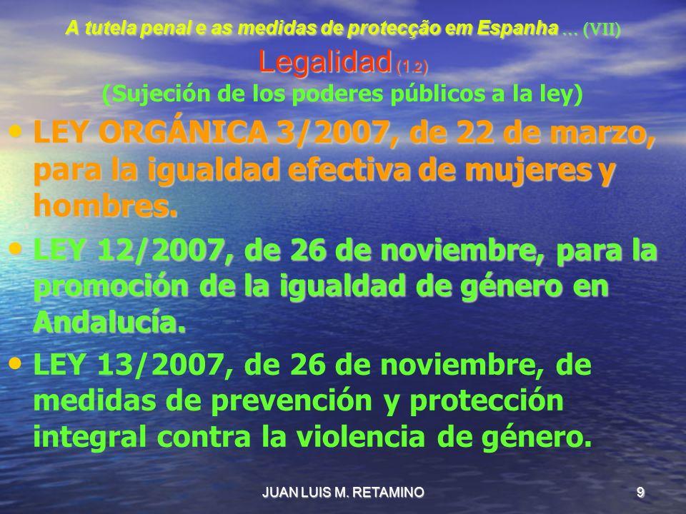 A tutela penal e as medidas de protecção em Espanha … (VII) Legalidad (1.2) (Sujeción de los poderes públicos a la ley)
