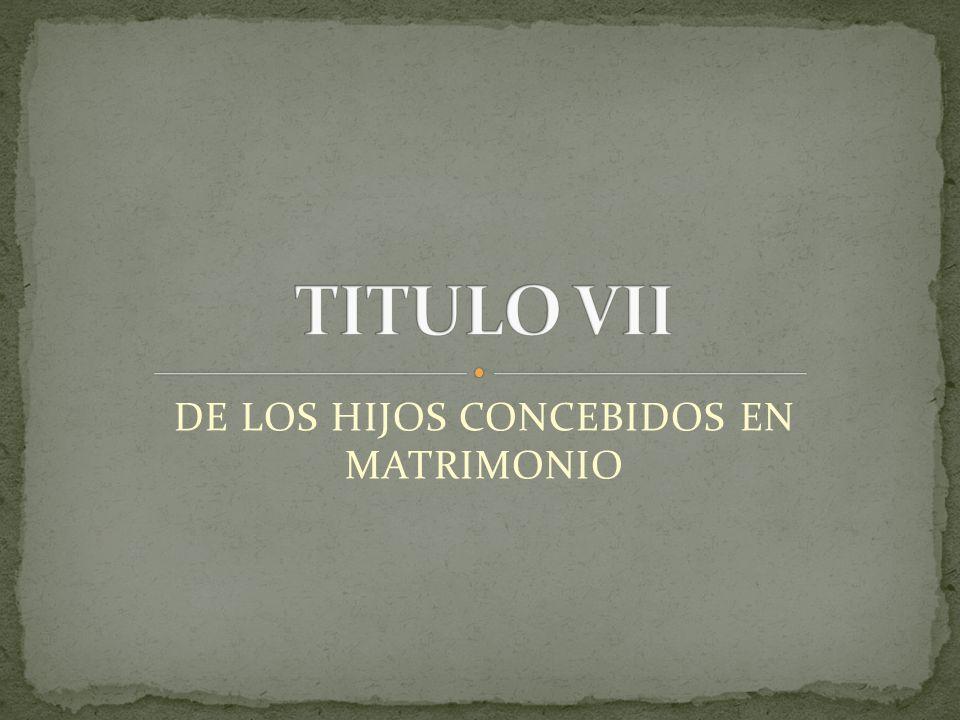 DE LOS HIJOS CONCEBIDOS EN MATRIMONIO