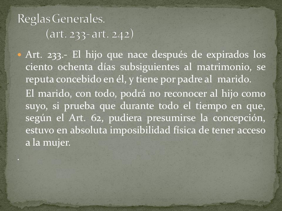 Reglas Generales. (art. 233- art. 242)