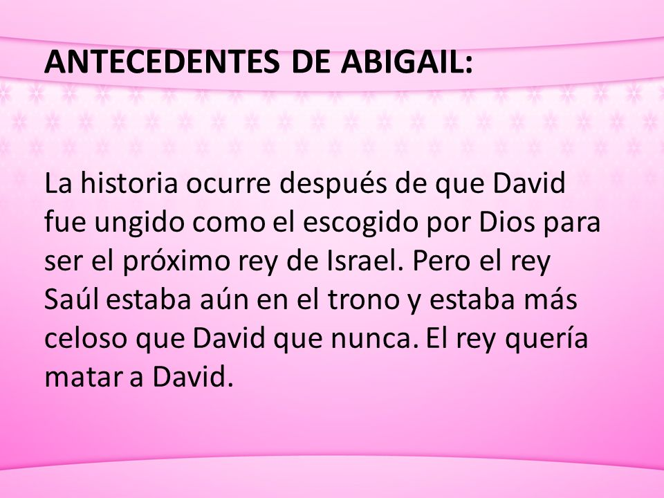 ANTECEDENTES DE ABIGAIL: