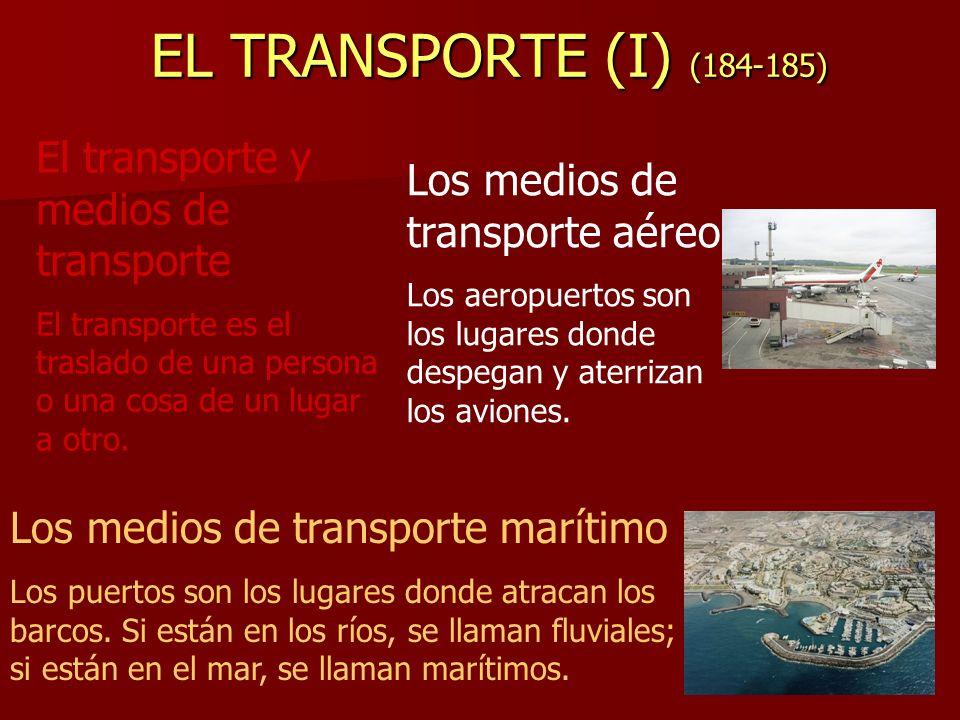 EL TRANSPORTE (I) (184-185) El transporte y medios de transporte
