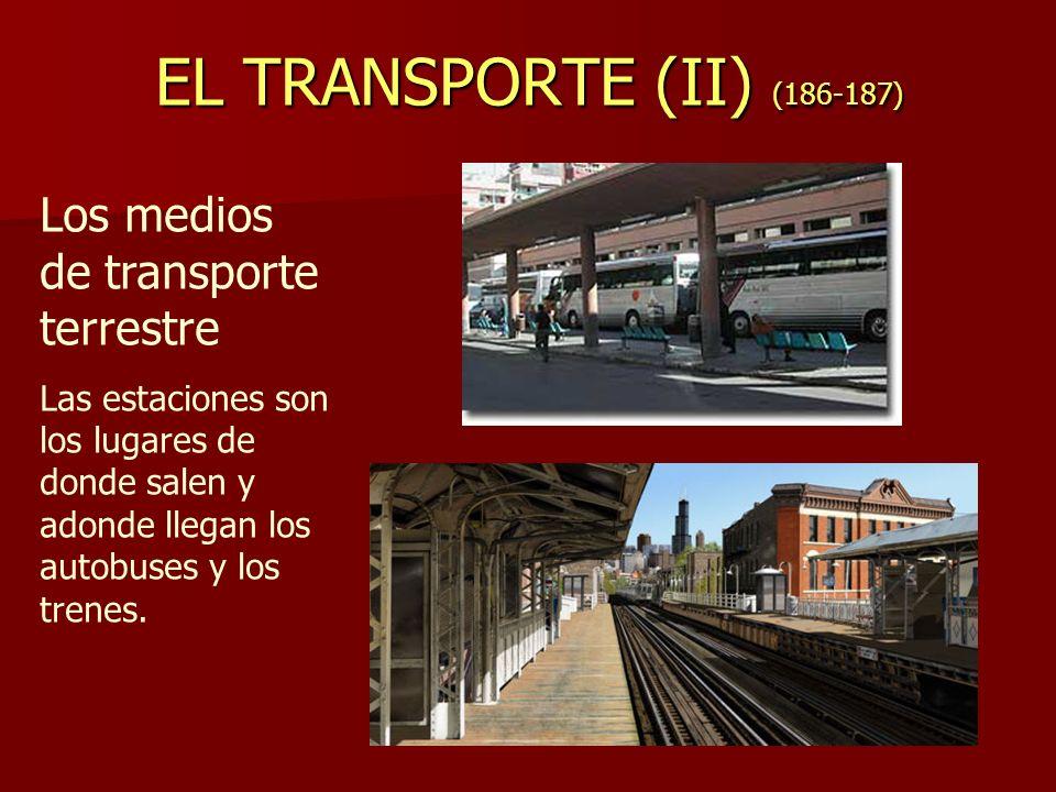 EL TRANSPORTE (II) (186-187) Los medios de transporte terrestre