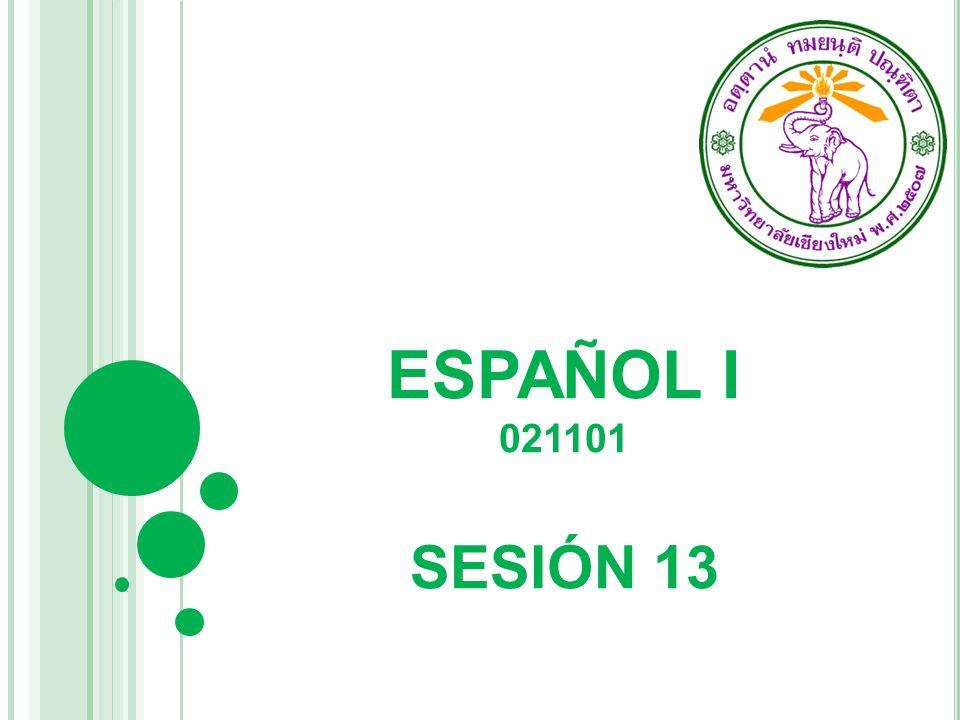 ESPAÑOL I 021101 SESIÓN 13