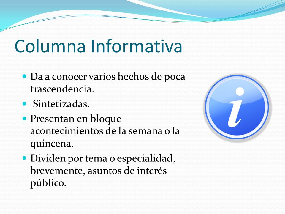 Columna Informativa Da a conocer varios hechos de poca trascendencia.