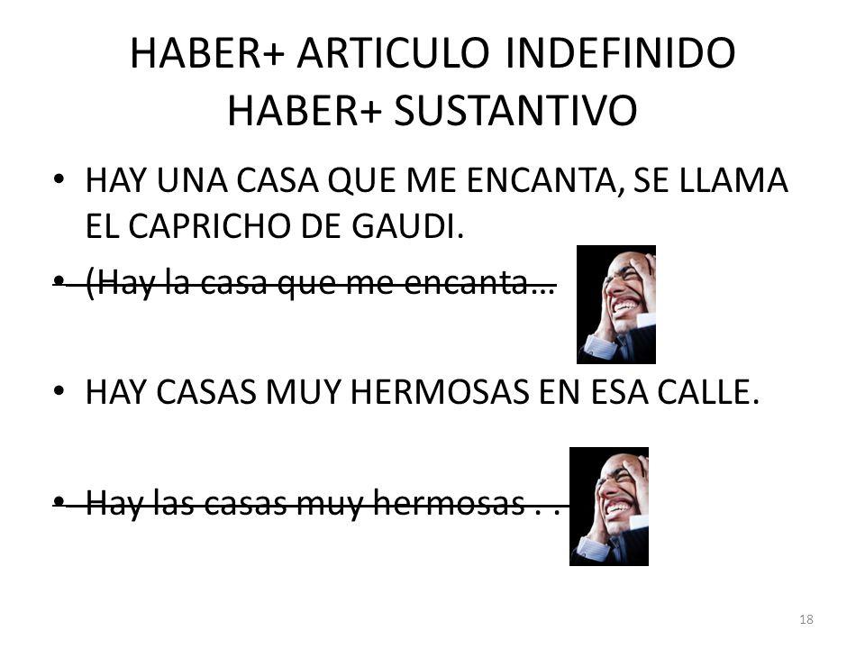 HABER+ ARTICULO INDEFINIDO HABER+ SUSTANTIVO