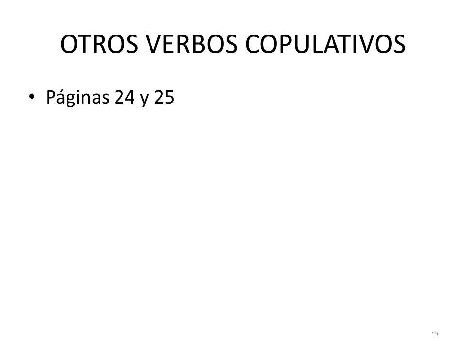 OTROS VERBOS COPULATIVOS