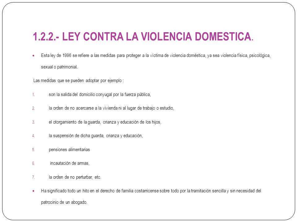1.2.2.- LEY CONTRA LA VIOLENCIA DOMESTICA.