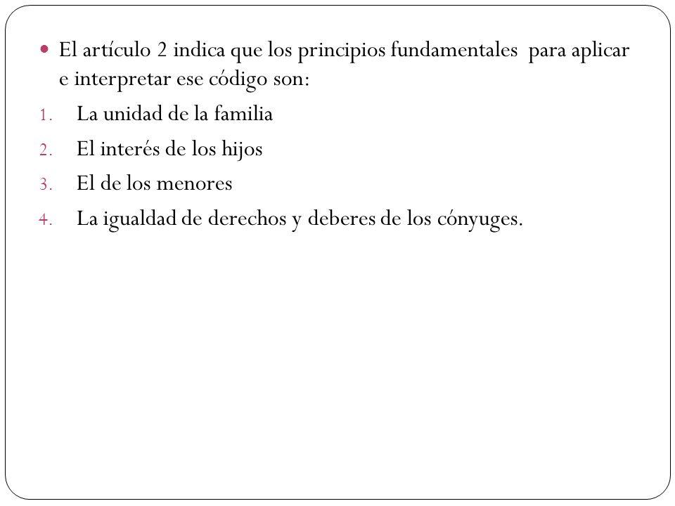 El artículo 2 indica que los principios fundamentales para aplicar e interpretar ese código son: