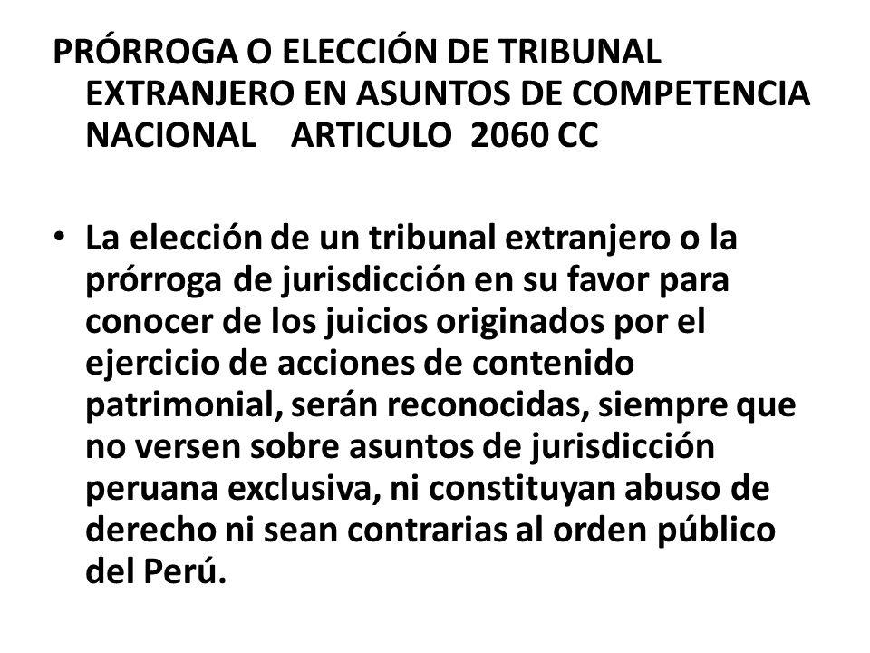 PRÓRROGA O ELECCIÓN DE TRIBUNAL EXTRANJERO EN ASUNTOS DE COMPETENCIA NACIONAL ARTICULO 2060 CC