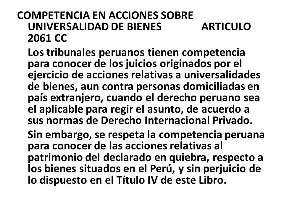 COMPETENCIA EN ACCIONES SOBRE UNIVERSALIDAD DE BIENES ARTICULO 2061 CC