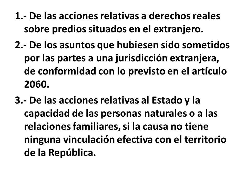1.- De las acciones relativas a derechos reales sobre predios situados en el extranjero.