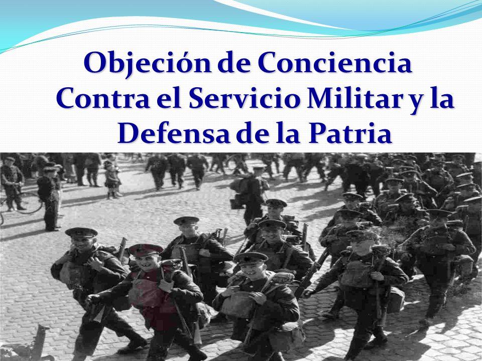 Objeción de Conciencia Contra el Servicio Militar y la Defensa de la Patria