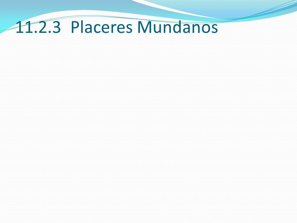 11.2.3 Placeres Mundanos 11.2.3 (15)