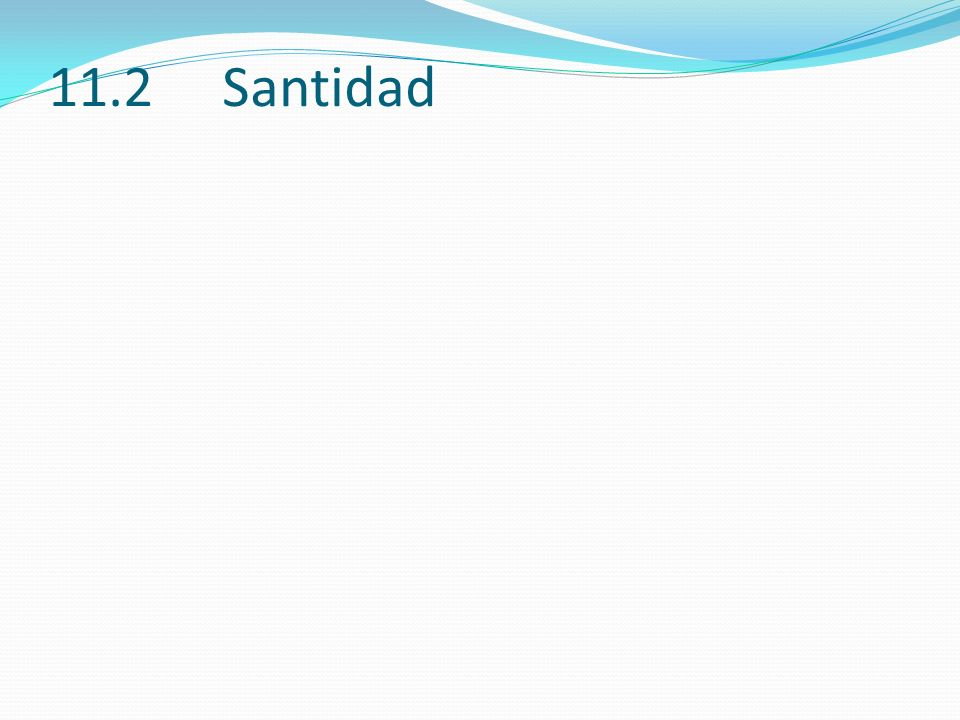 11.2 Santidad 11.2 (3)