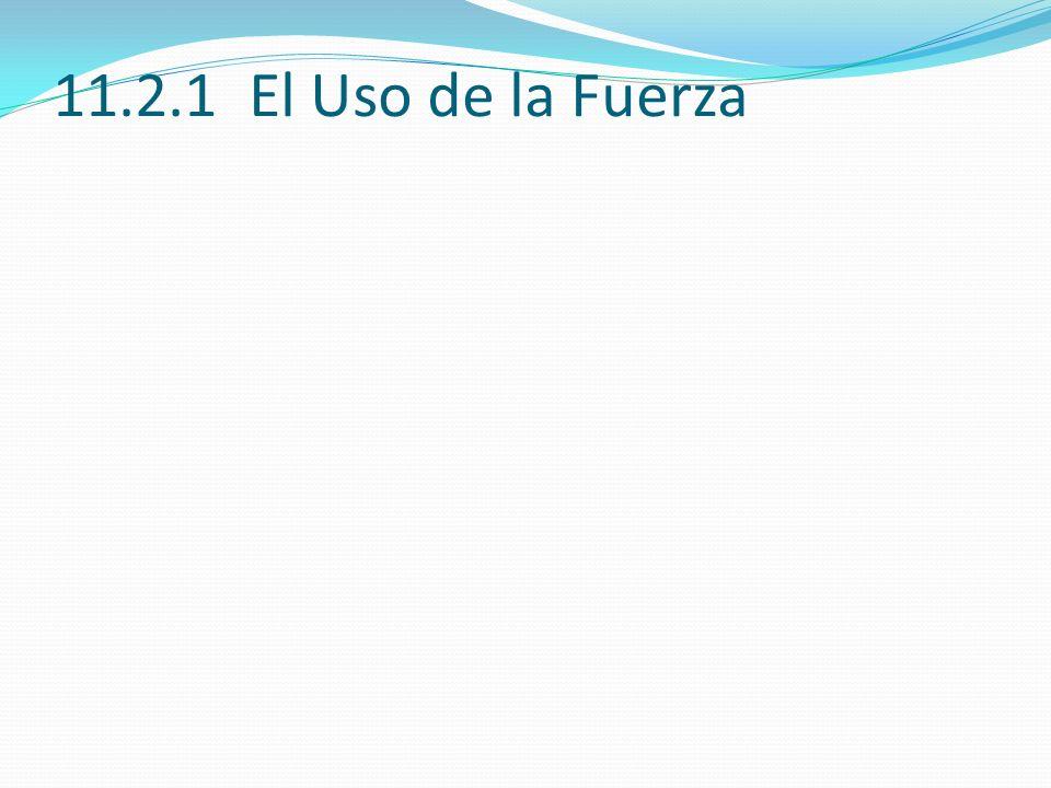 11.2.1 El Uso de la Fuerza 11.2.1 (5)