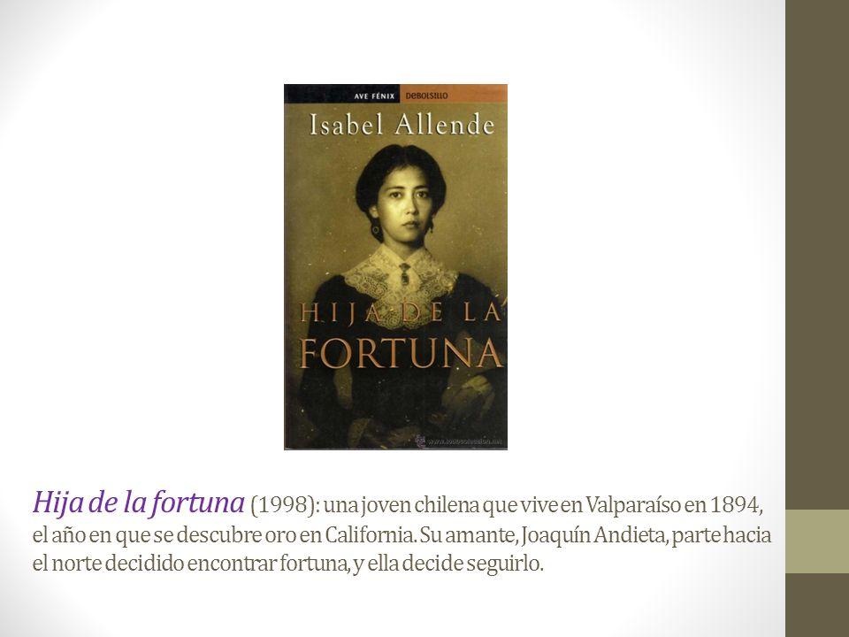 Hija de la fortuna (1998): una joven chilena que vive en Valparaíso en 1894, el año en que se descubre oro en California.