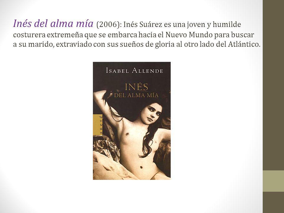 Inés del alma mía (2006): Inés Suárez es una joven y humilde