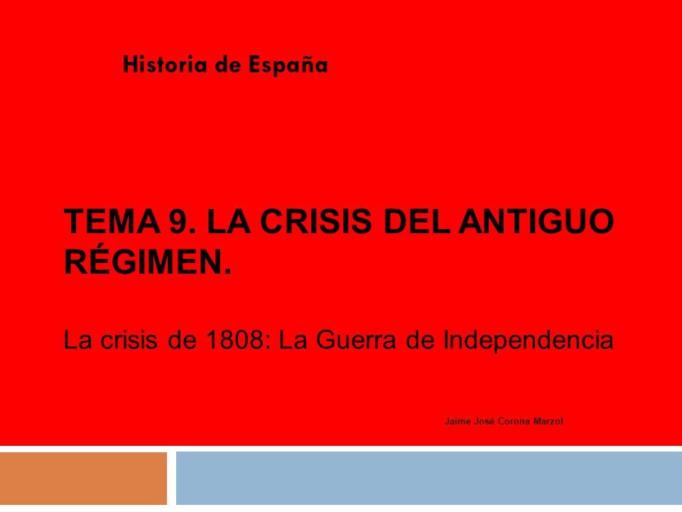 Tema 9. La crisis del Antiguo Régimen.