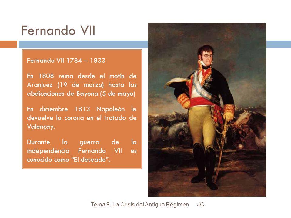 Fernando VII Fernando VII 1784 – 1833