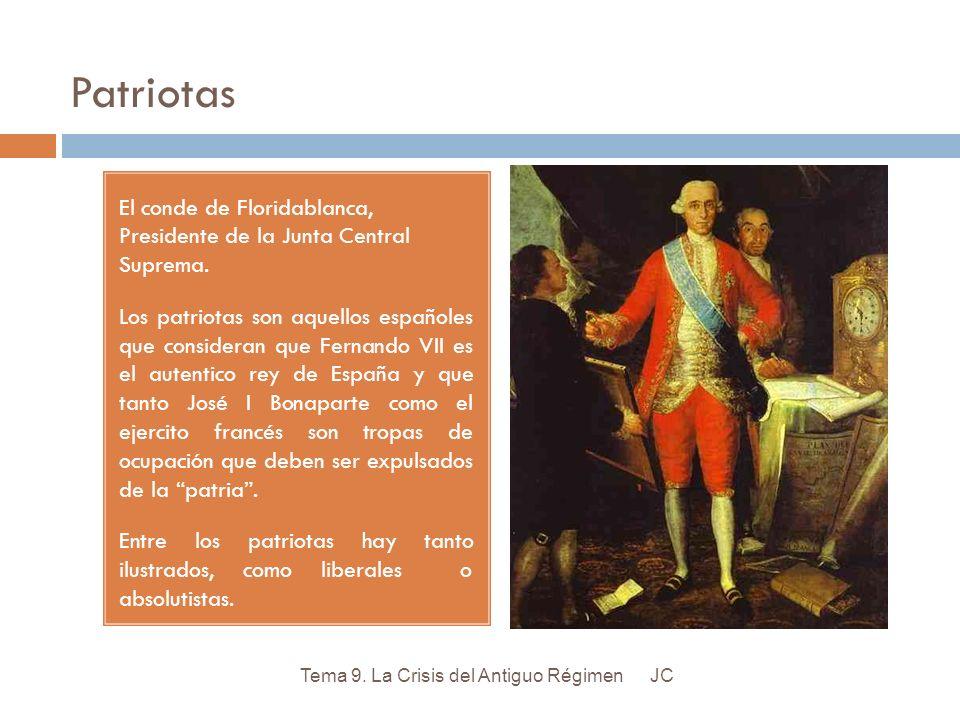 Patriotas El conde de Floridablanca, Presidente de la Junta Central Suprema.