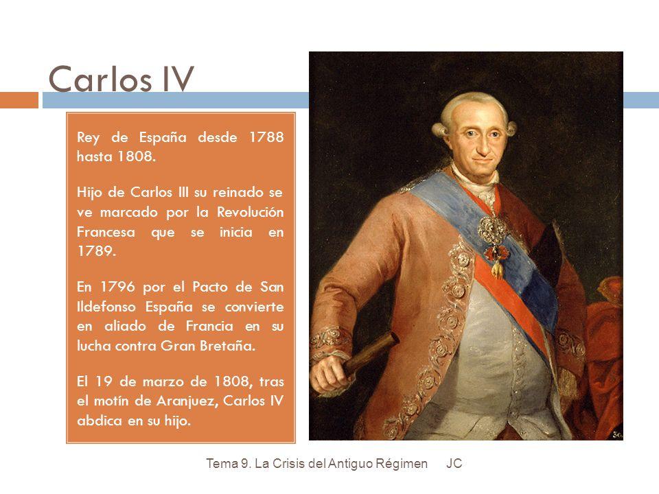 Carlos IV Rey de España desde 1788 hasta 1808.