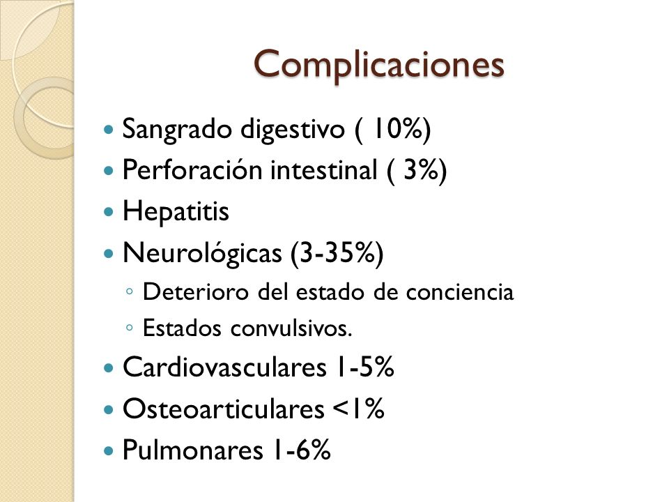 Complicaciones Sangrado digestivo ( 10%) Perforación intestinal ( 3%)