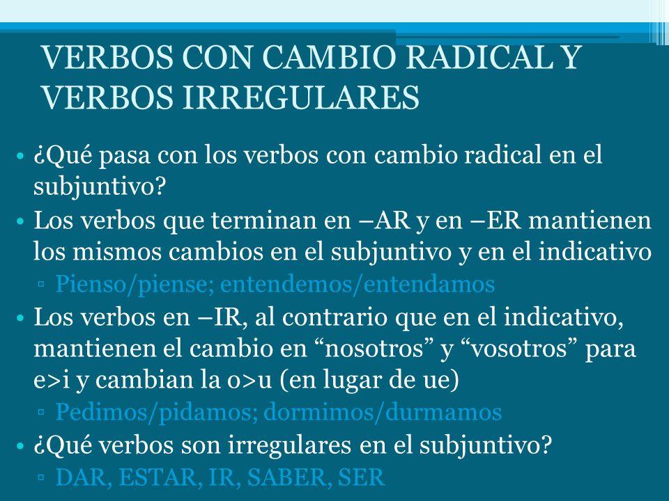 VERBOS CON CAMBIO RADICAL Y VERBOS IRREGULARES