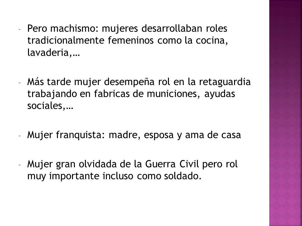 Pero machismo: mujeres desarrollaban roles tradicionalmente femeninos como la cocina, lavaderia,…