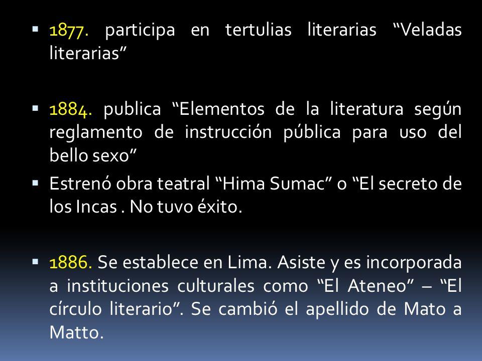 1877. participa en tertulias literarias Veladas literarias