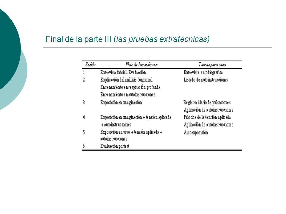 Final de la parte III (las pruebas extratécnicas)