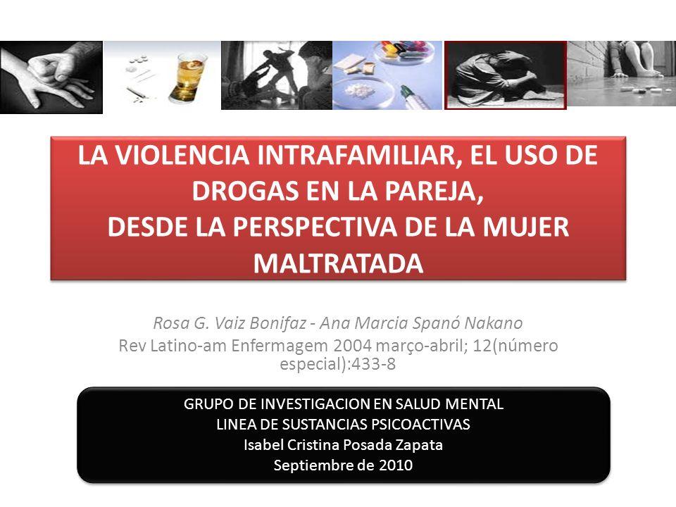 LA VIOLENCIA INTRAFAMILIAR, EL USO DE DROGAS EN LA PAREJA, DESDE LA PERSPECTIVA DE LA MUJER MALTRATADA