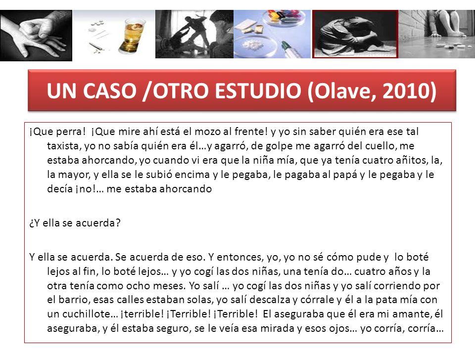 UN CASO /OTRO ESTUDIO (Olave, 2010)