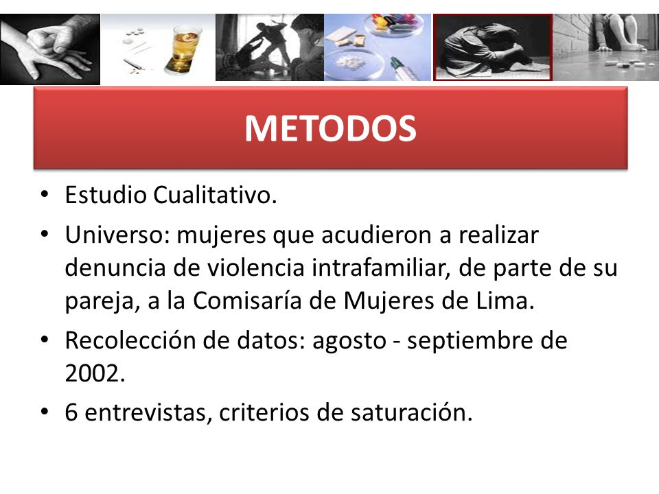 METODOS Estudio Cualitativo.