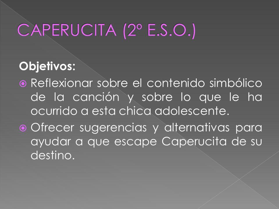 CAPERUCITA (2º E.S.O.) Objetivos: