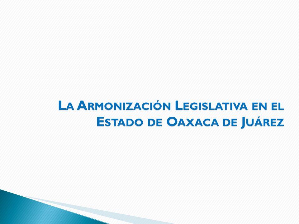 La Armonización Legislativa en el Estado de Oaxaca de Juárez
