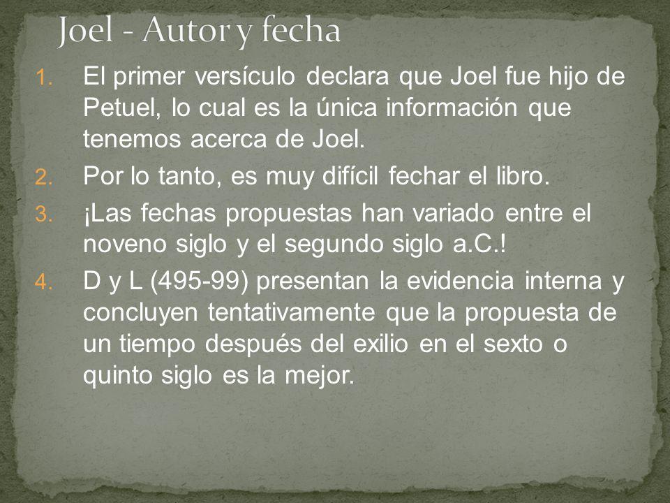 Joel - Autor y fecha El primer versículo declara que Joel fue hijo de Petuel, lo cual es la única información que tenemos acerca de Joel.